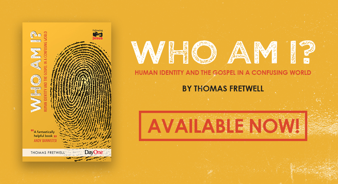 Who am I? Human Identity & the Gospel in a Confusing World