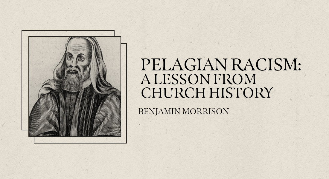Pelagian Racism: A Lesson from Church History