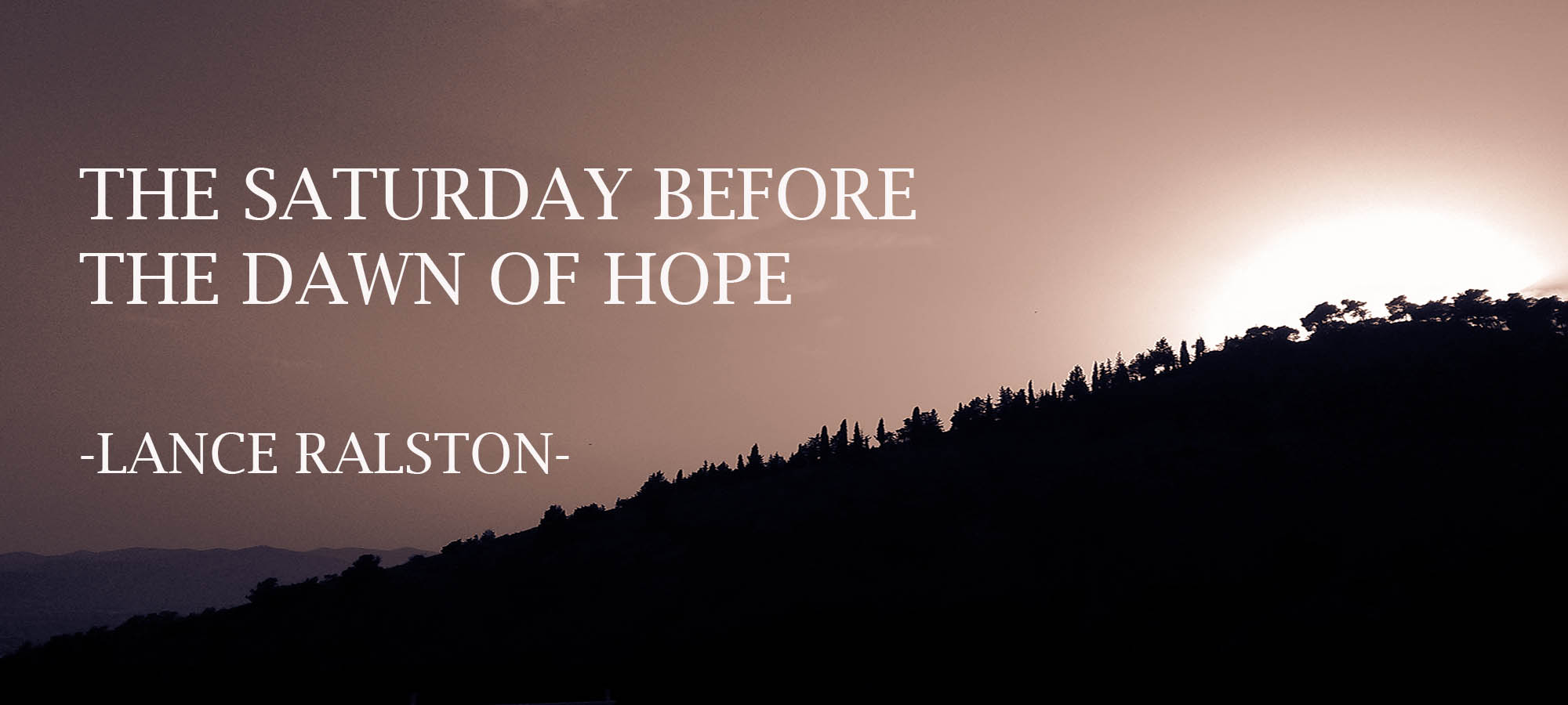 The Saturday Before the Dawn of Hope