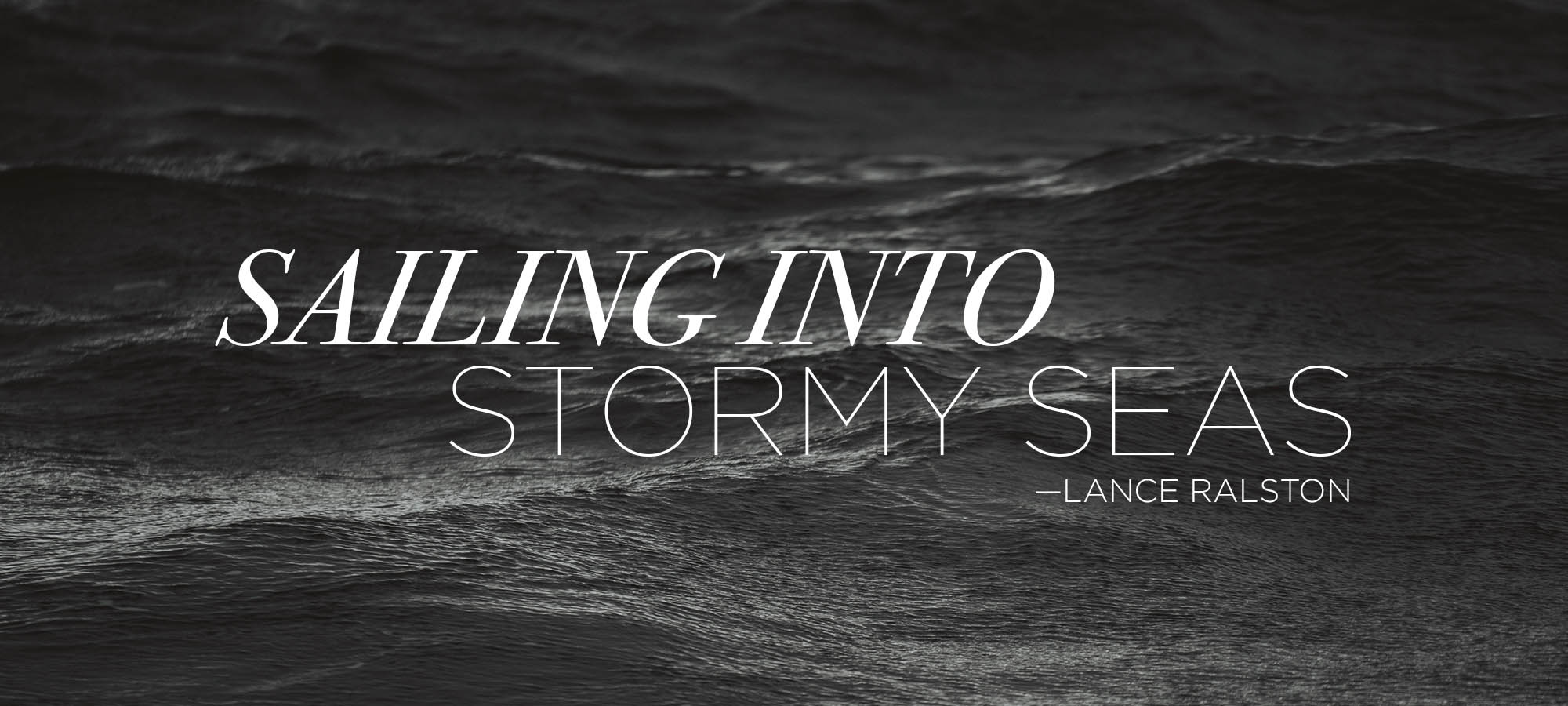 Sailing into Stormy Seas