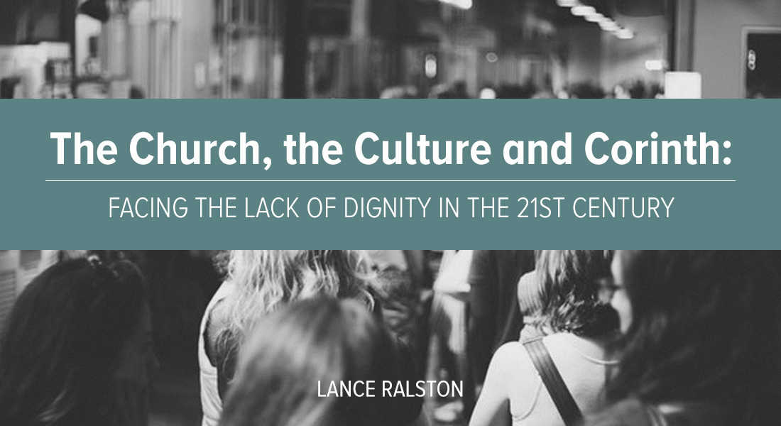 The Church, the Culture and Corinth: Facing the Lack of Dignity in the 21st Century