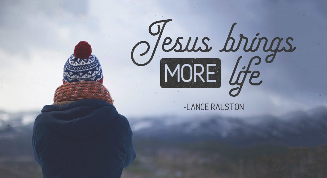 Jesus Brings (More) Life