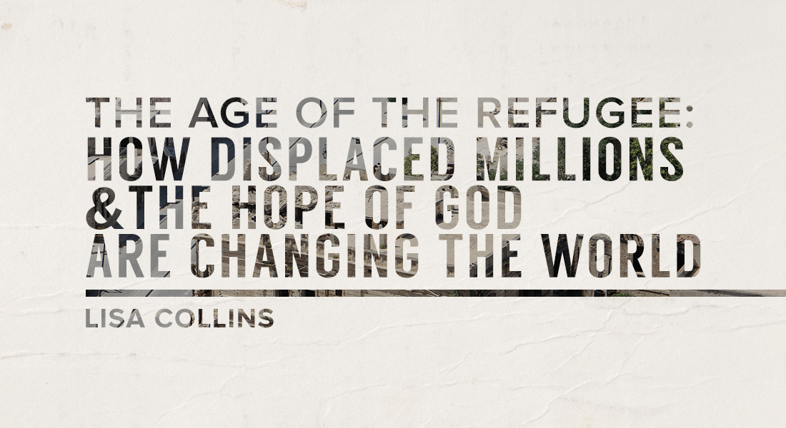 The Age of the Refugee: How Displaced Millions & the Hope of God are Changing the World