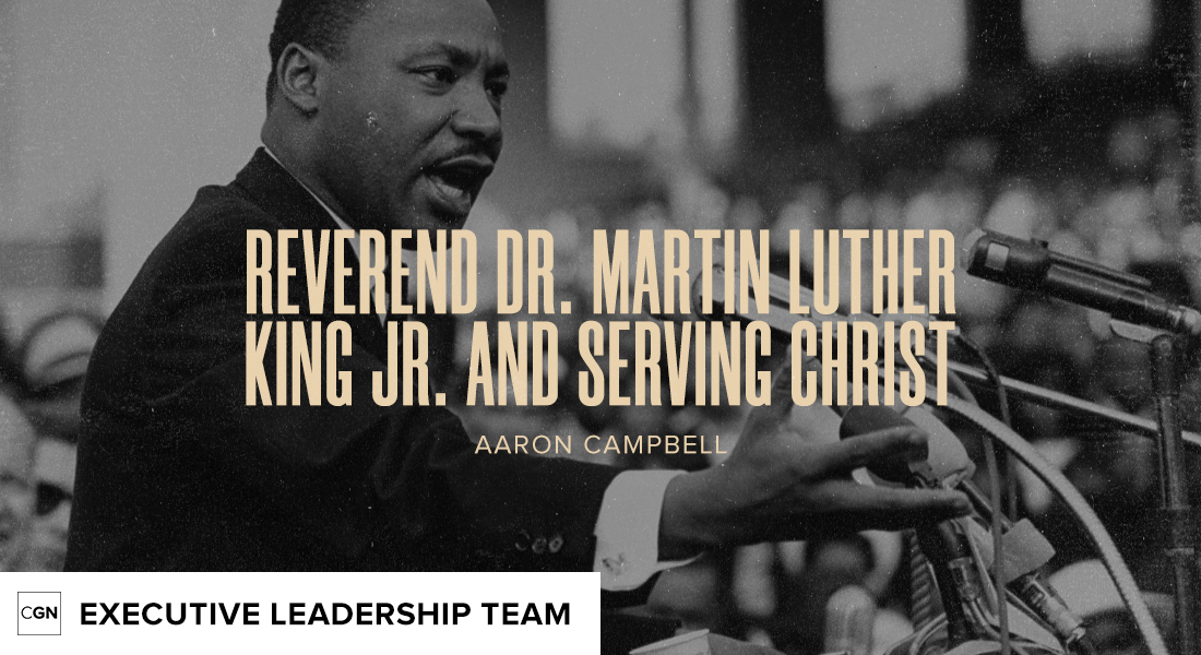 Reverend Dr. Martin Luther King Jr. & Serving Christ