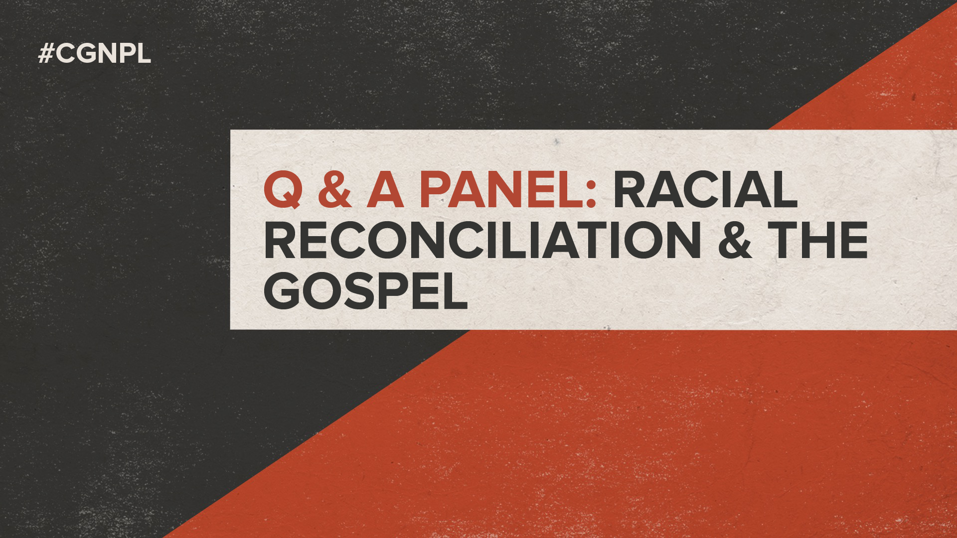 Q&A Panel: Racial Reconciliation & the Gospel