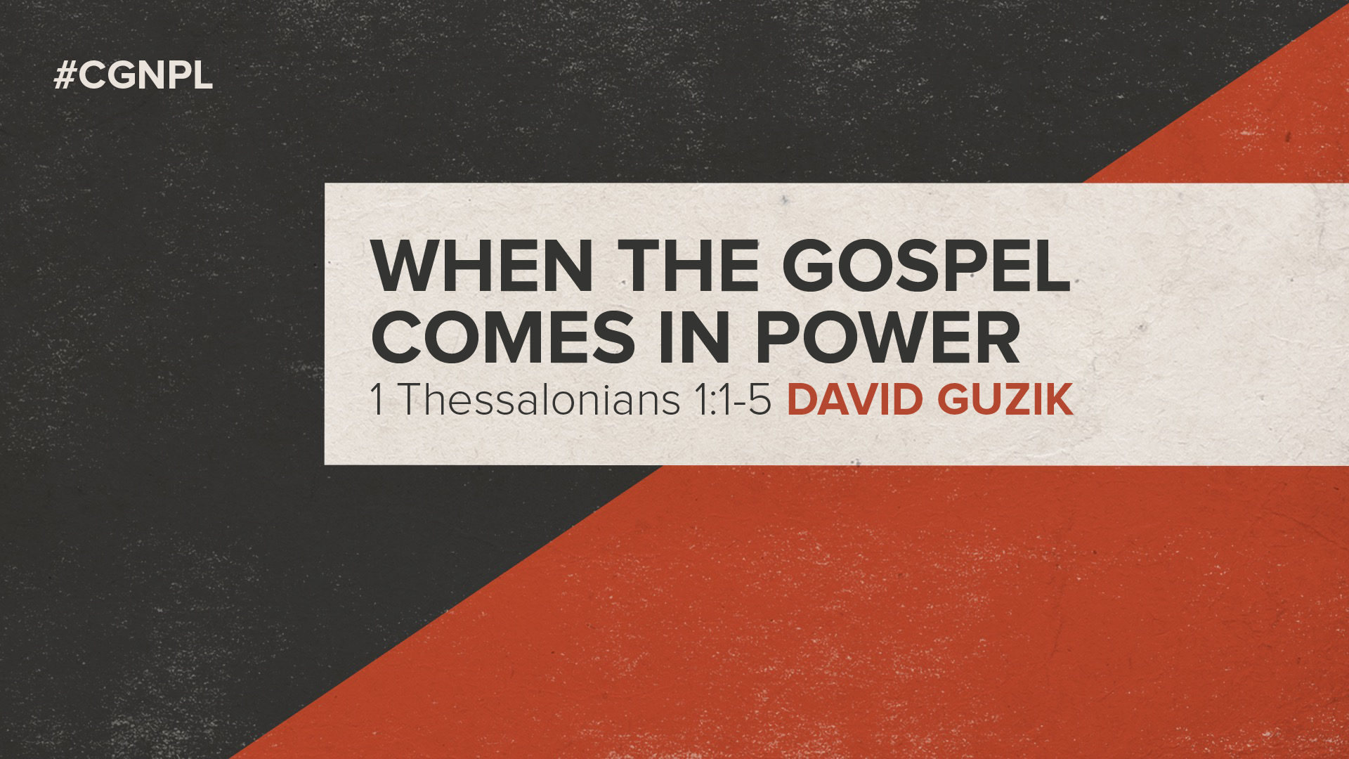"David Guzik – ""When the Gospel Comes in Power"""