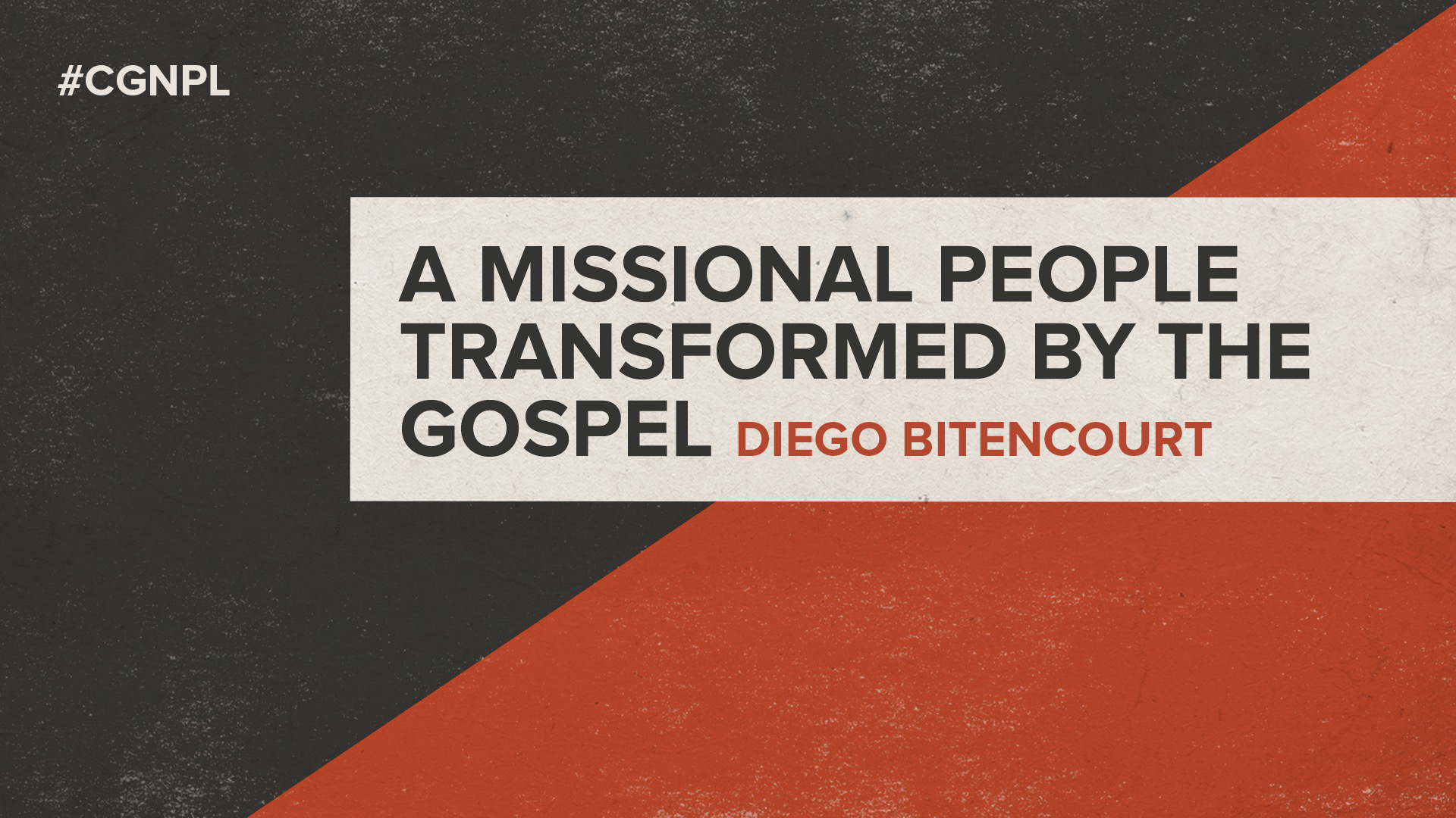 "Diego Bitencourt – ""A Missional People Transformed by the Gospel"""