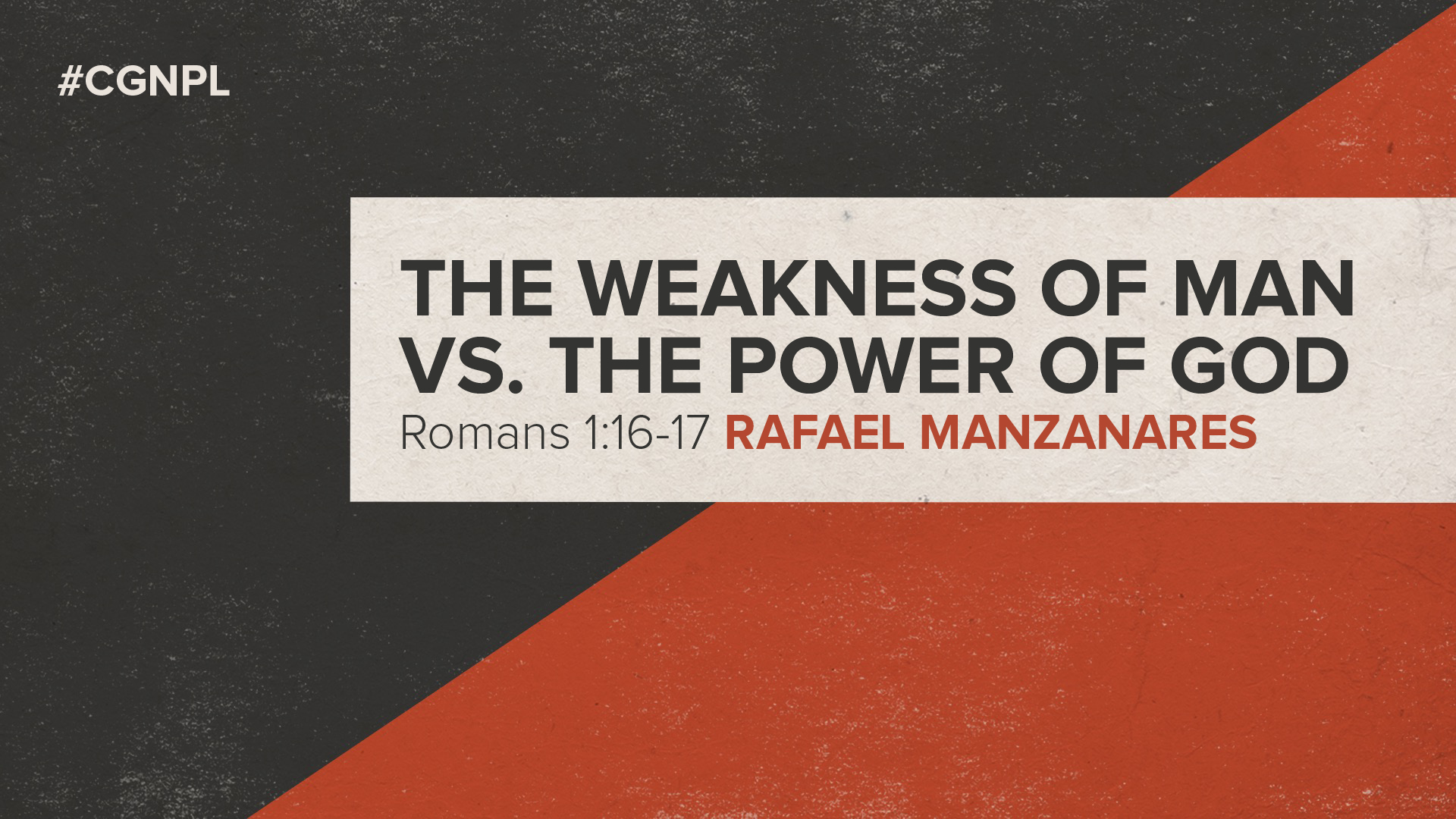 "Rafael Manzanares – ""The Weakness of Man vs. The Power of God"""