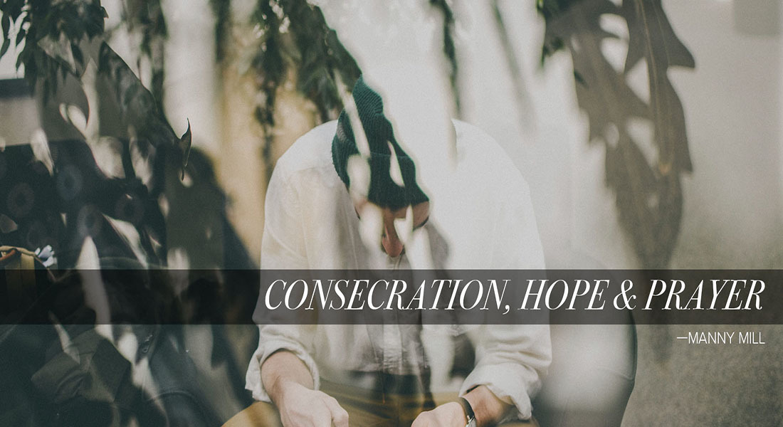 Consecration, Hope & Prayer