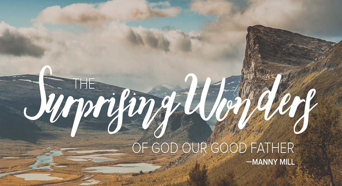 The Surprising Wonders of God our Good Father