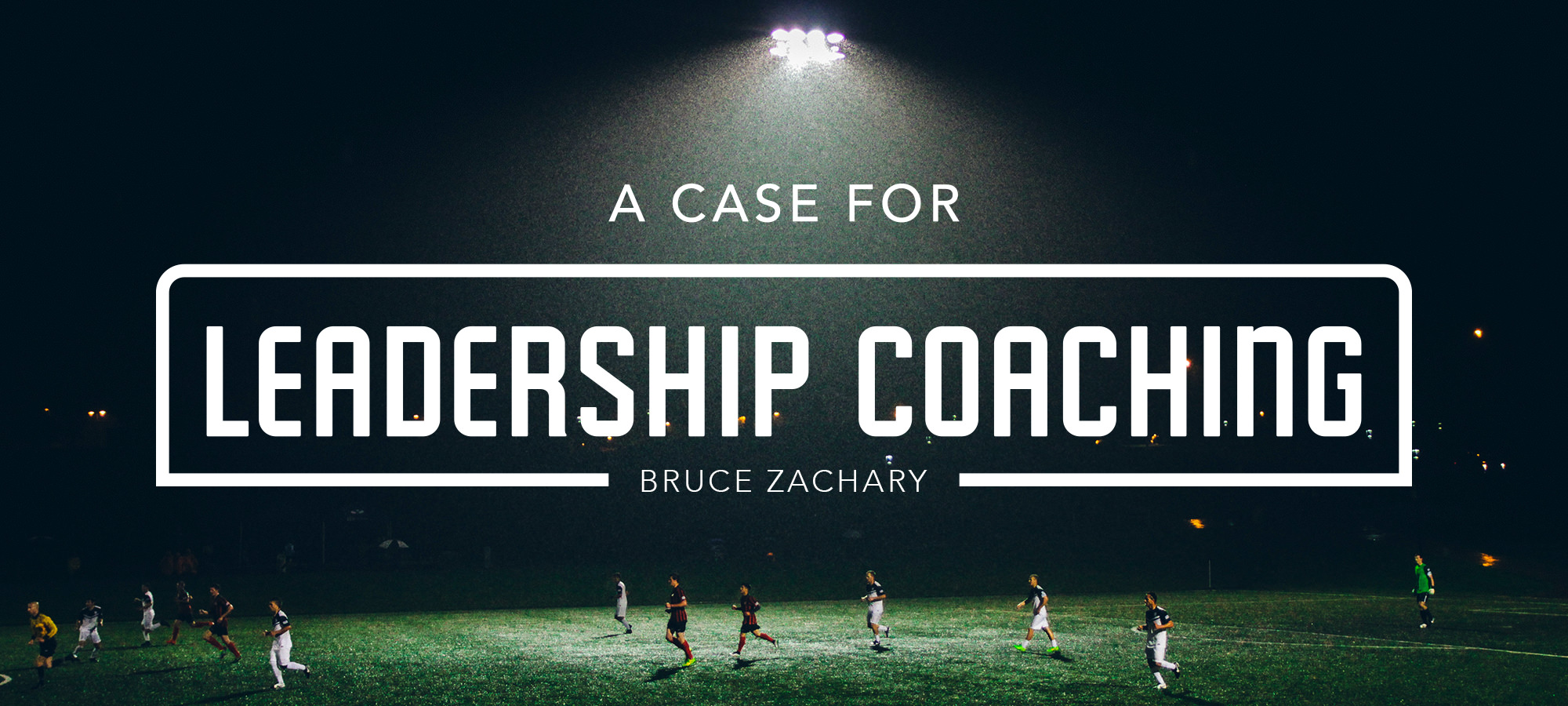 A Case for Leadership Coaching