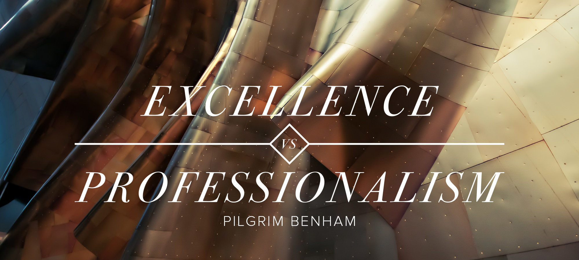 Excellence vs. Professionalism