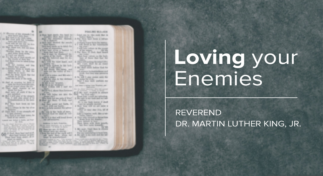 """Loving Your Enemies"" by Reverend Dr. Martin Luther King, Jr."