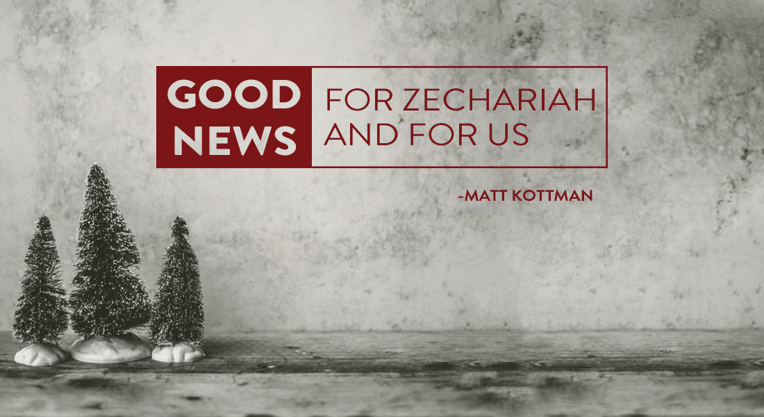 Good News for Zechariah and for Us