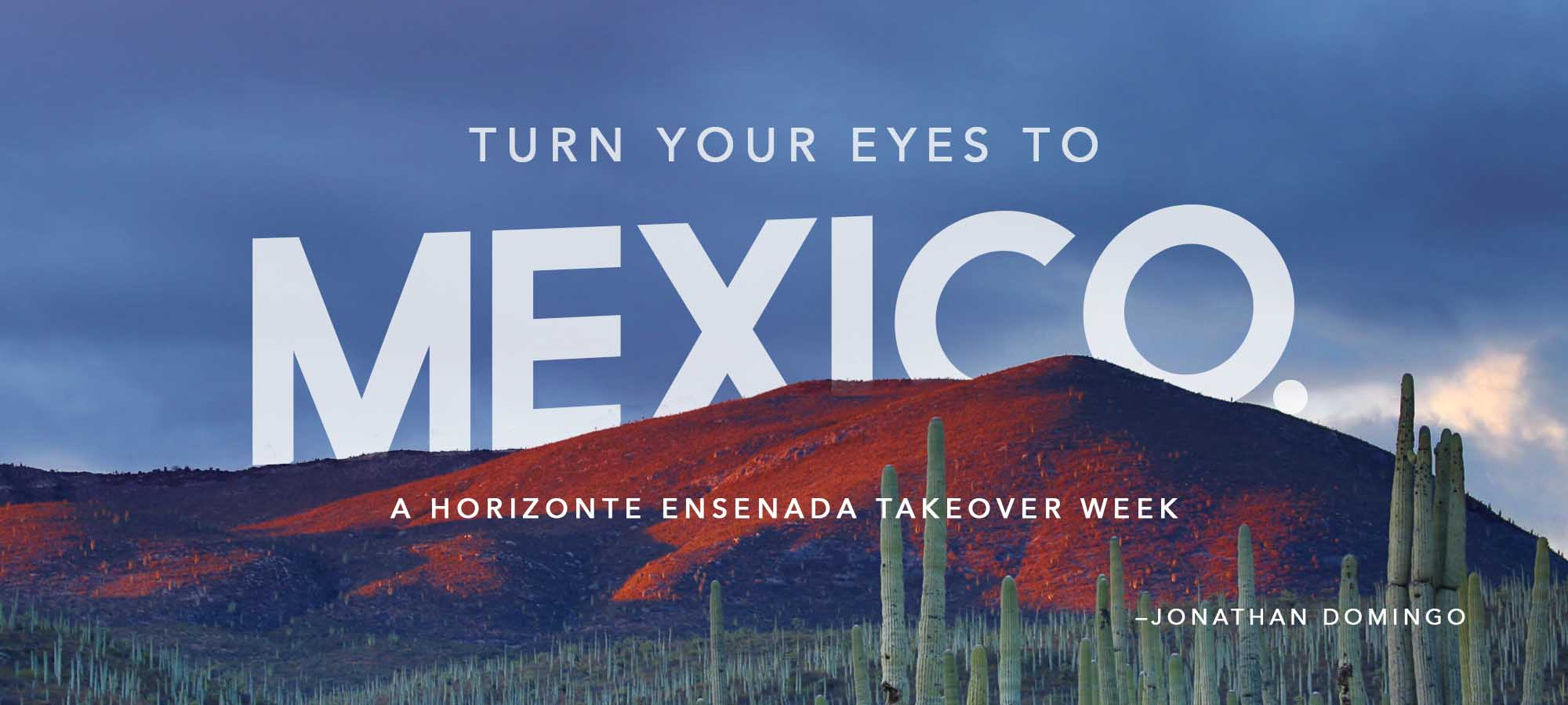 Turn your Eyes to Mexico: A Horizonte Ensenada Takeover Week