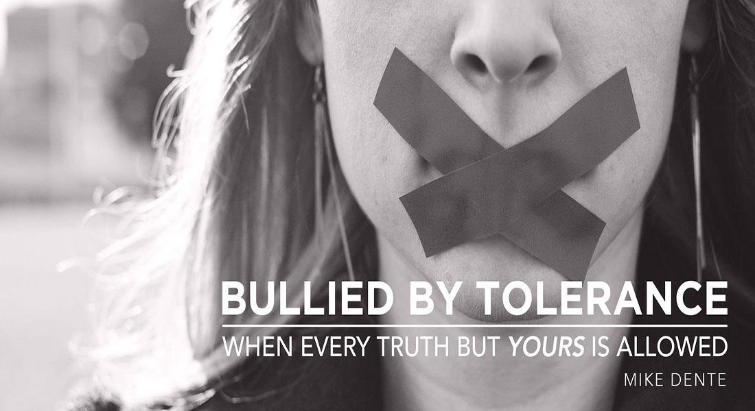 Bullied by Tolerance - When Every Truth but Yours is Allowed
