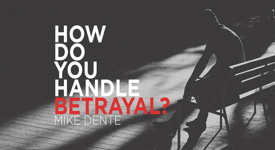 How Do You Handle Betrayal?
