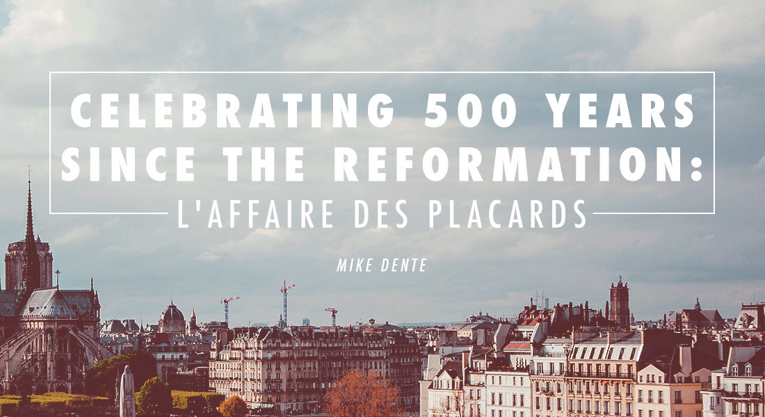 Celebrating 500 Years Since the Reformation: l'affaire des Placards