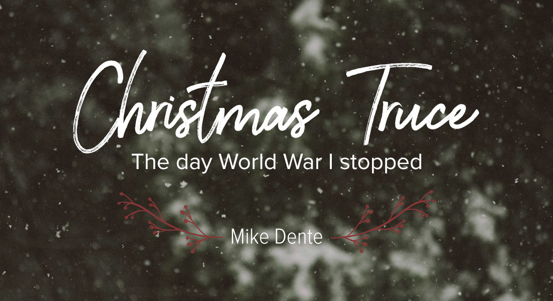 Wwi Christmas Truce.Calvary Chapel Christmas Truce The Day World War I Stopped