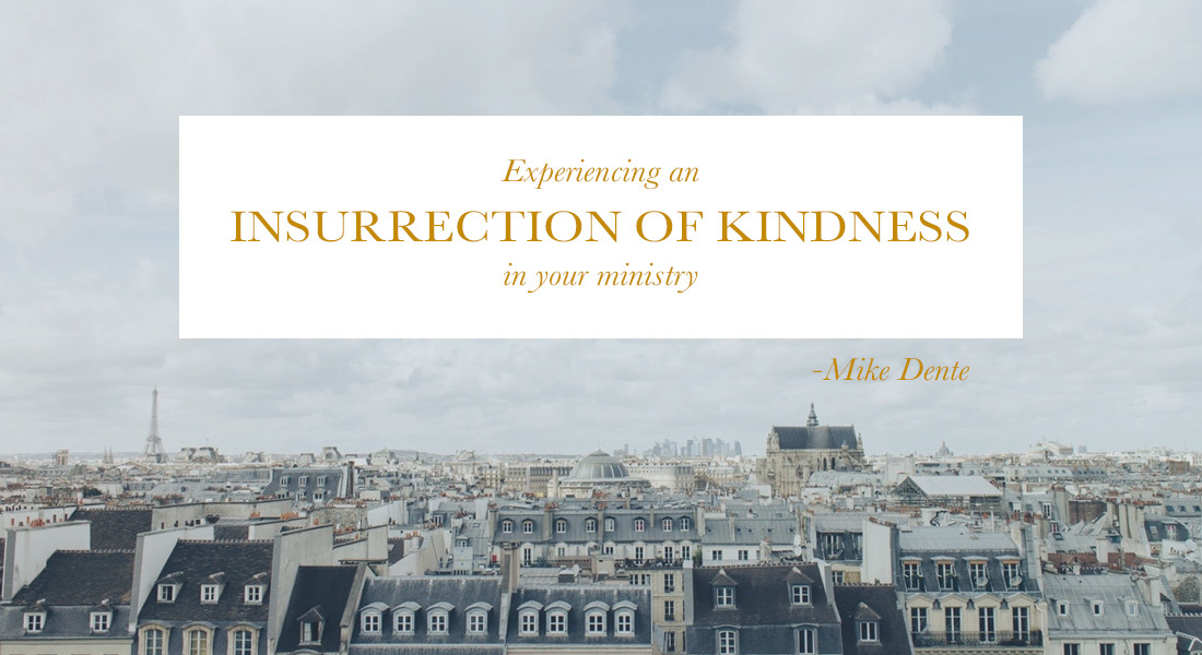 Experiencing an Insurrection of Kindness in Your Ministry