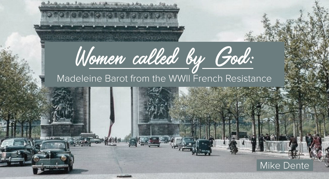 Women Called by God: Madeleine Barot from the WWII French Resistance