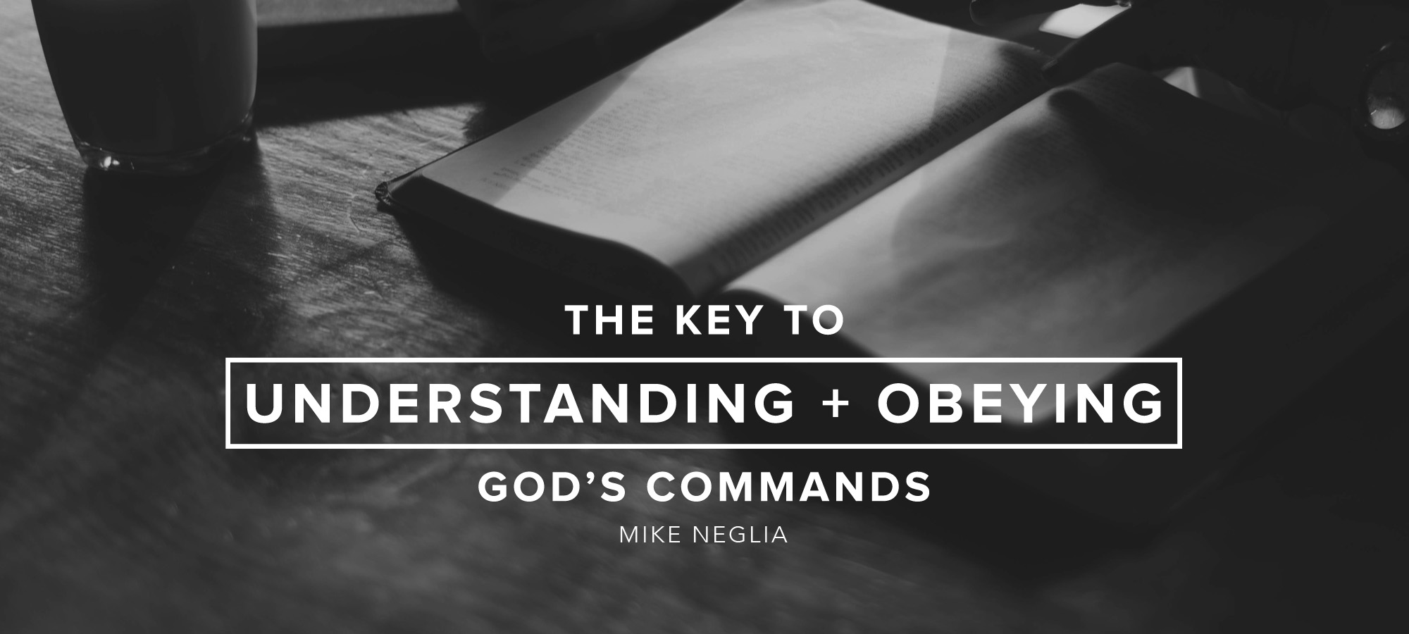 The Key to Understanding & Obeying God's Commands