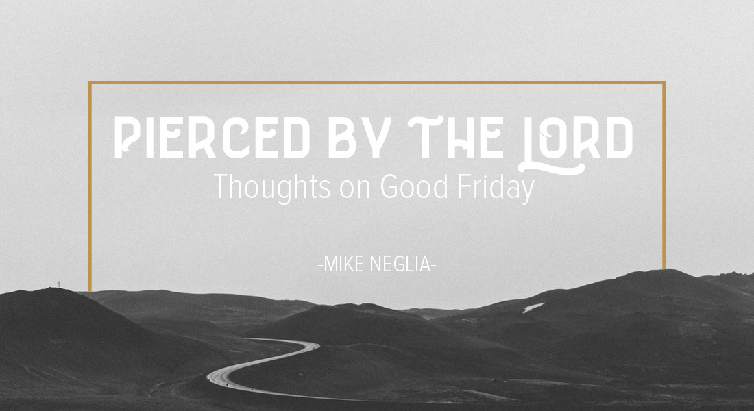 Pierced by the Lord: Thoughts on Good Friday
