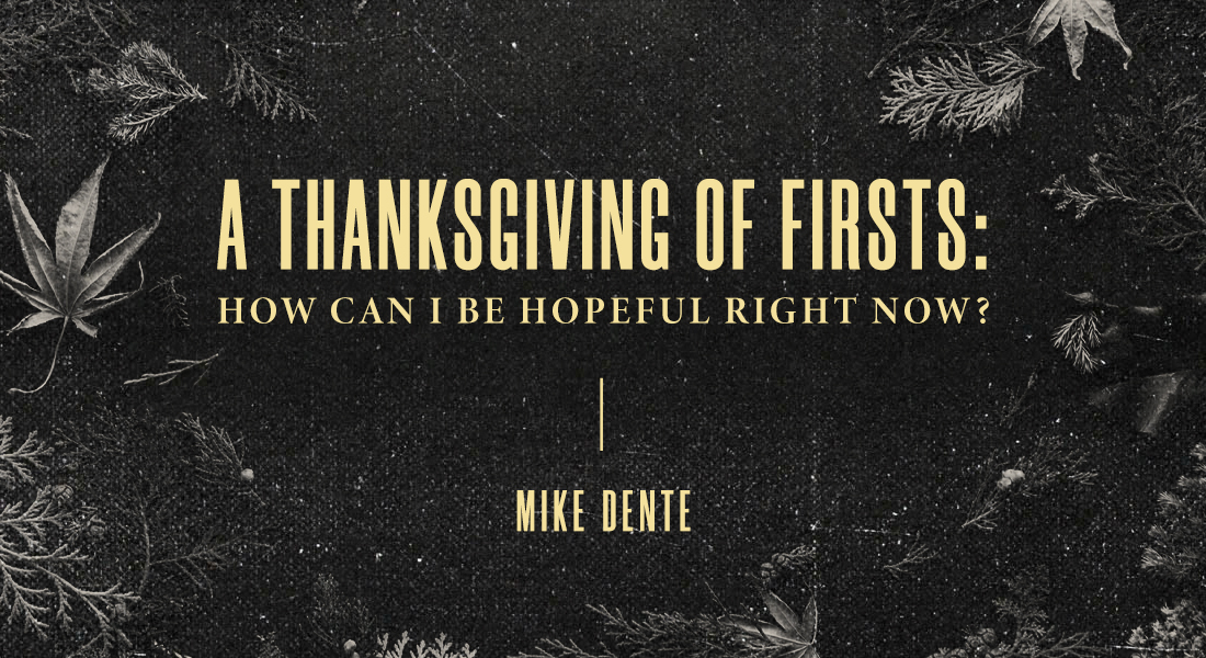 A Thanksgiving of Firsts: How Can I Be Hopeful Right Now?