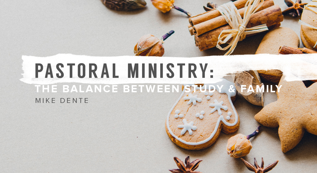 Pastoral Ministry: The Balance Between Study & Family