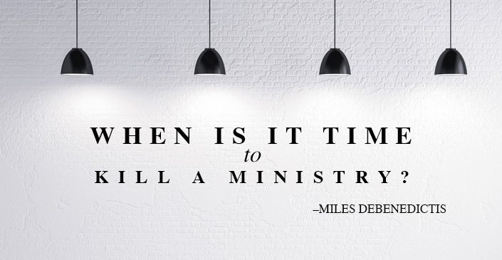 When Is It Time To Kill A Ministry