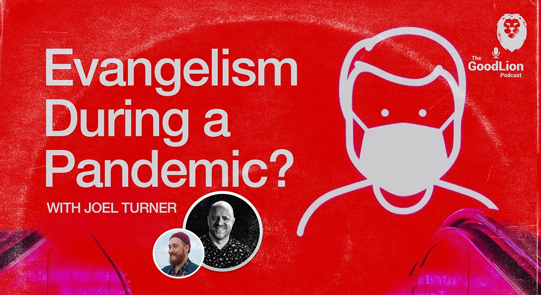 Evangelism During a Pandemic? - with Joel Turner