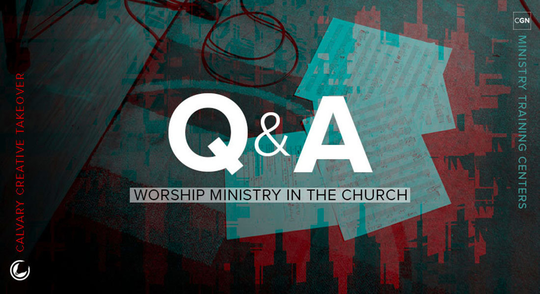 Worship Leader Q/A: What Does Worship Ministry Look Like Today in the Church?
