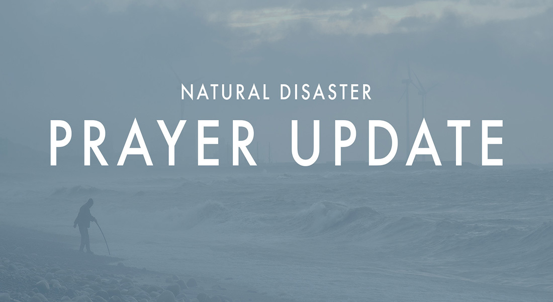 Natural Disaster Prayer Update