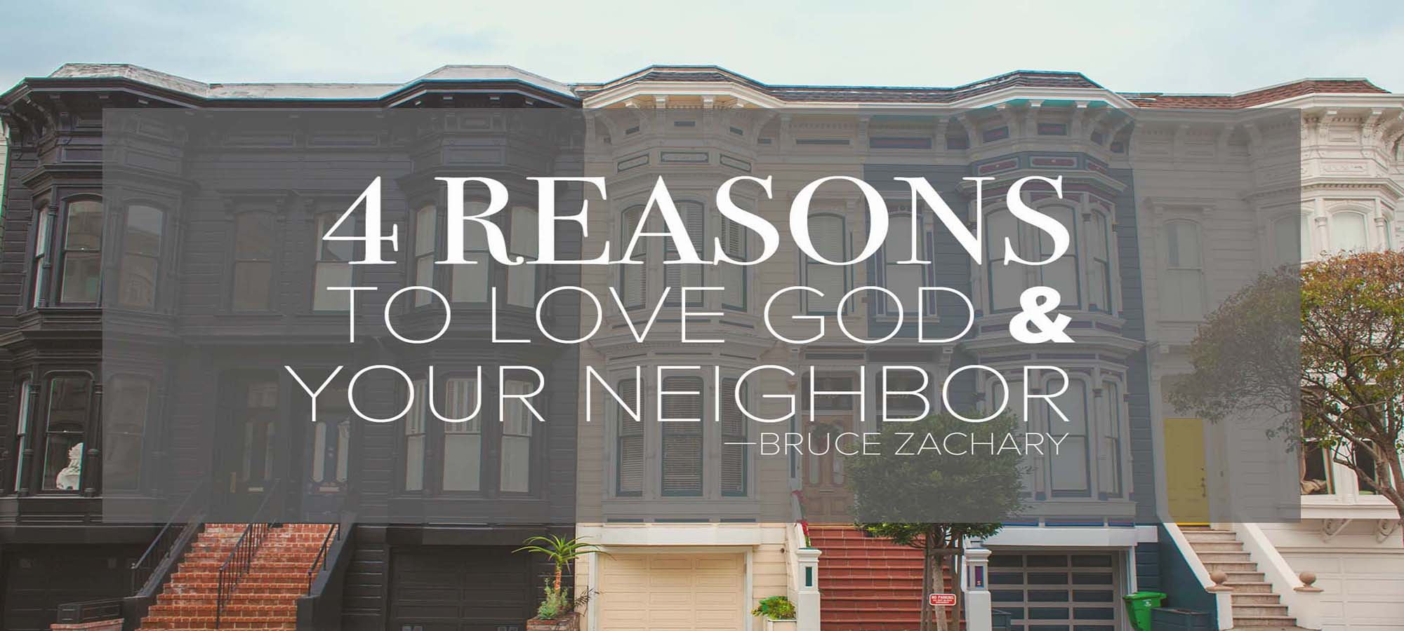 Four Reasons to Love God and Your Neighbor