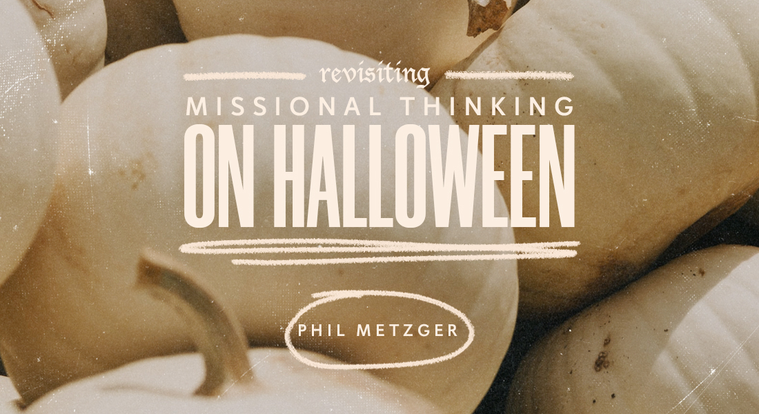 "Revisiting ""Missional Thinking on Halloween"""