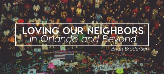 Loving Our Neighbors in Orlando and Beyond