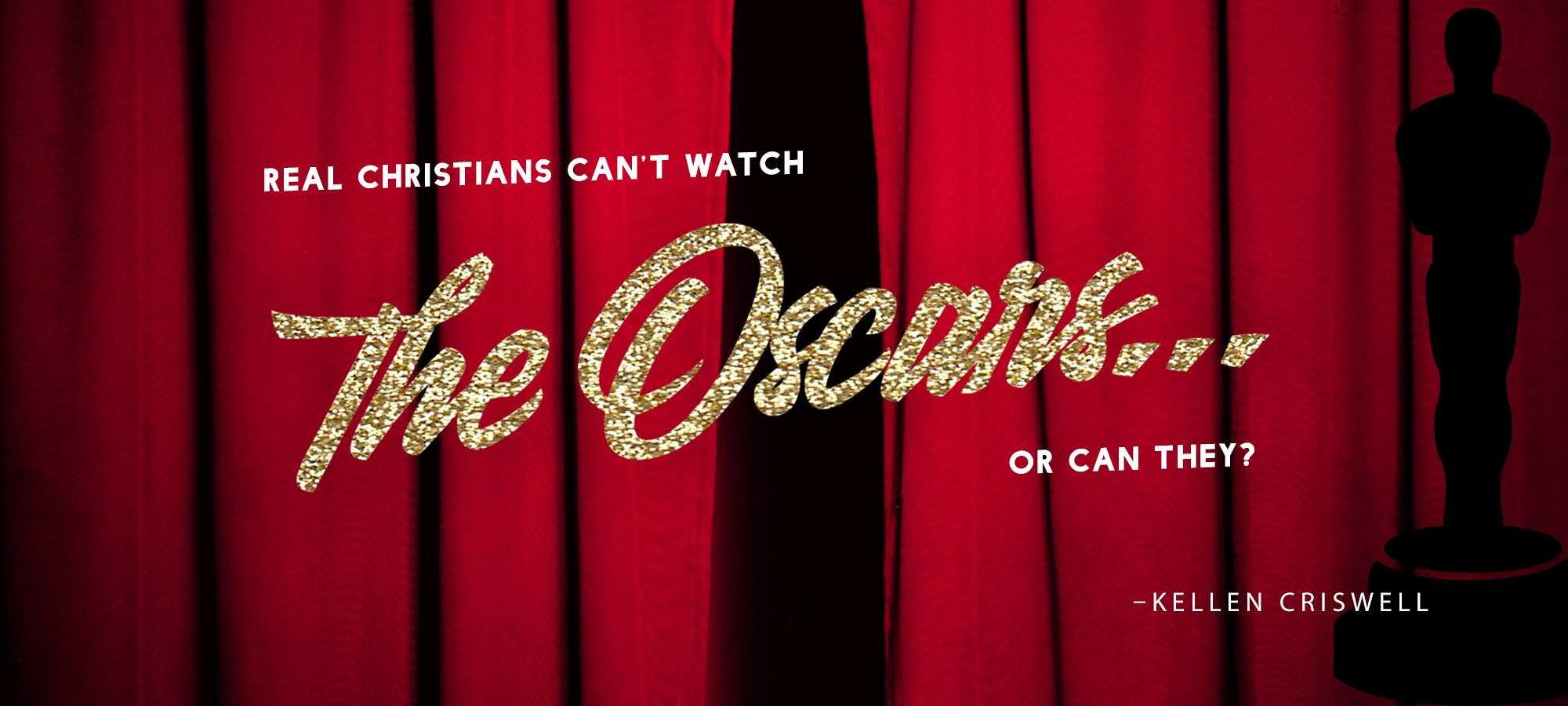 Real Christians Can't Watch the Oscars...or Can They?