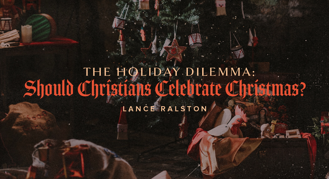 The Holiday Dilemma: Should Christians Celebrate Christmas?
