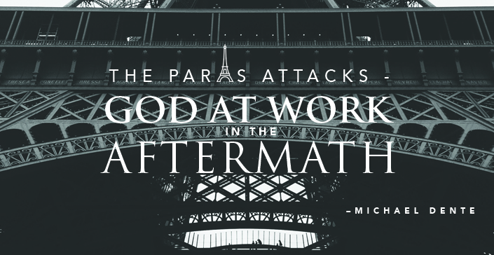 The Paris Attacks - God at Work in the Aftermath