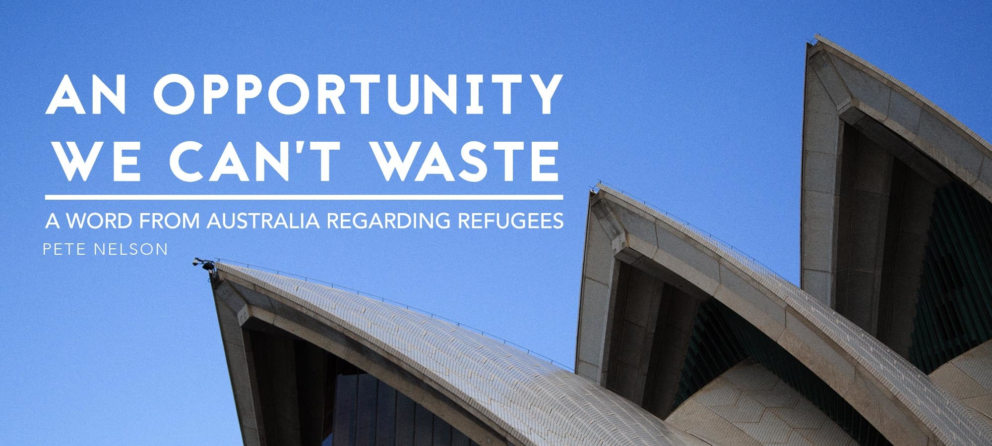 An Opportunity We Can't Waste: A Word from Australia Regarding Refugees
