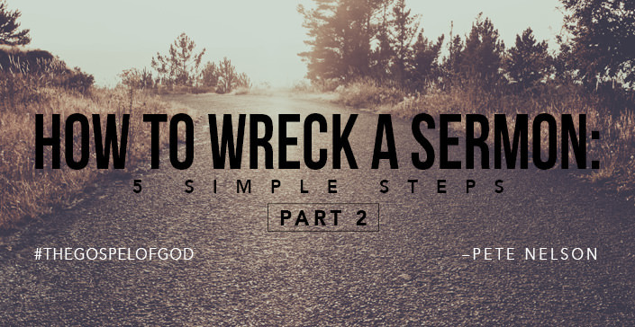 How To Wreck a Sermon: 5 Simple Steps