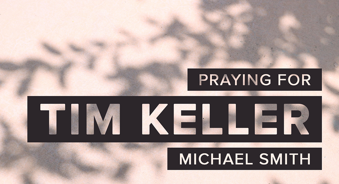 Praying for Tim Keller