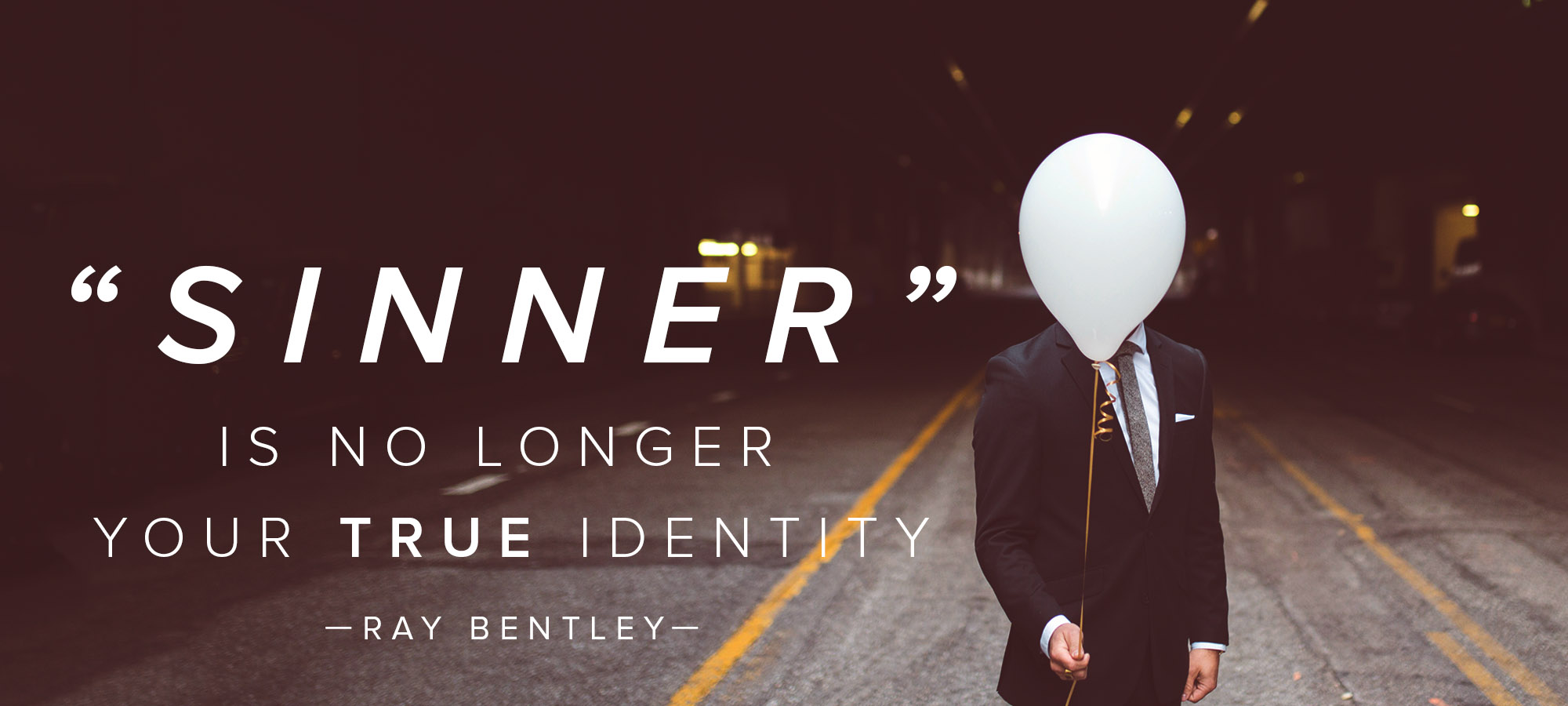 """Sinner"" is No Longer Your True Identity"