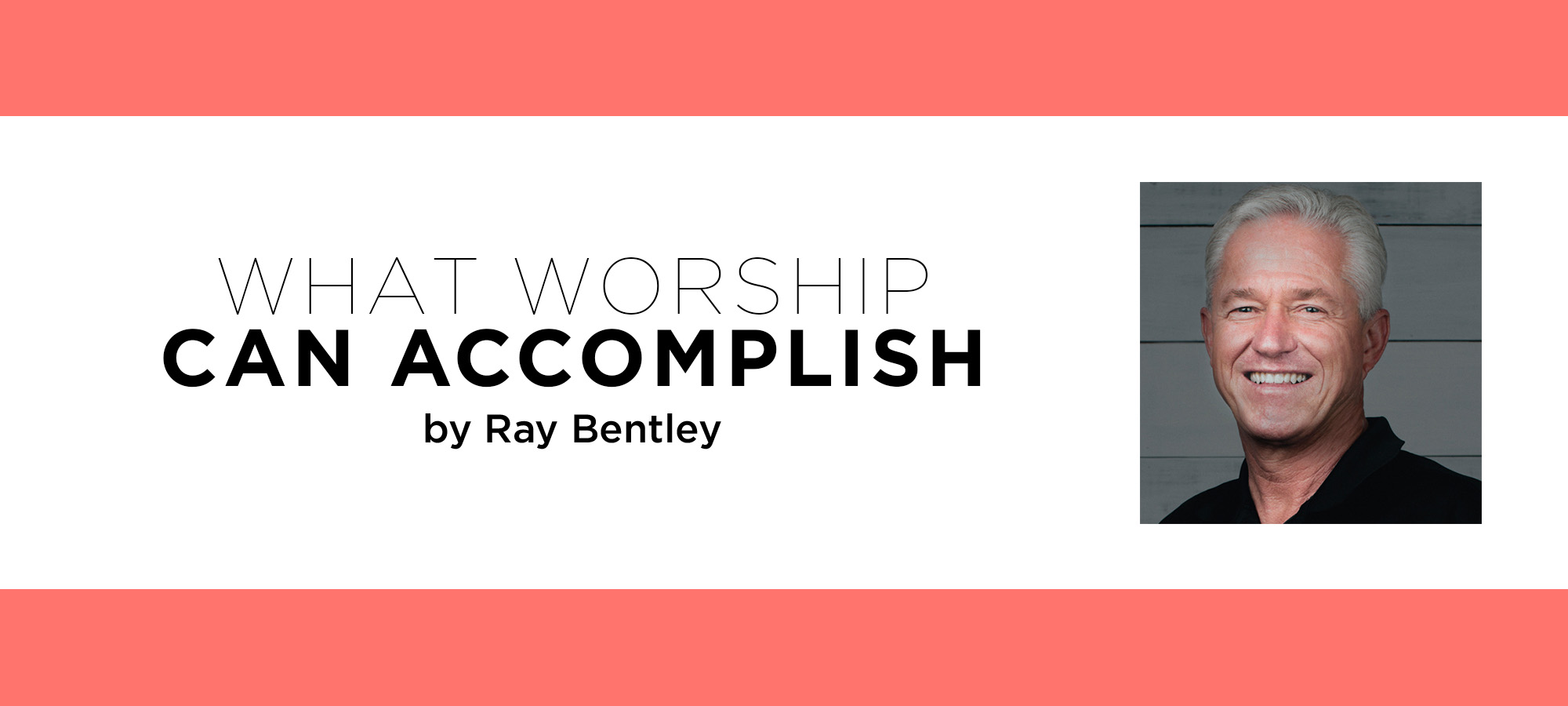 What Worship Can Accomplish