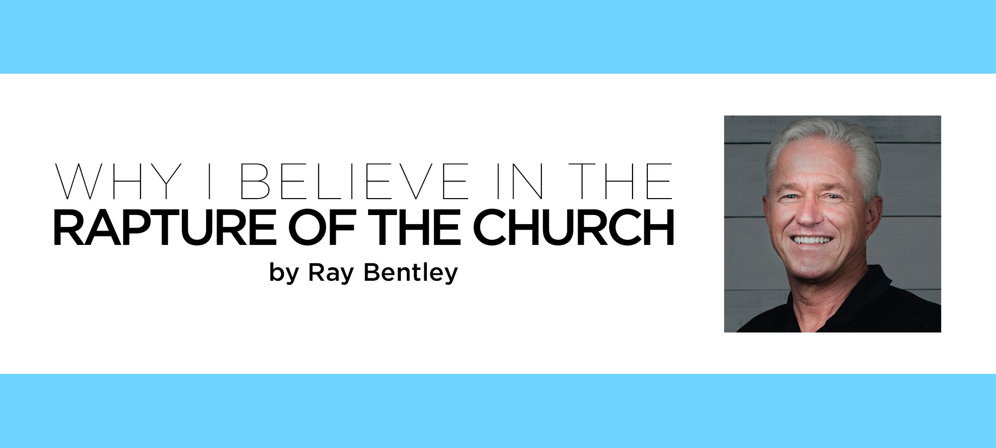 Why I Believe in the Rapture of the Church