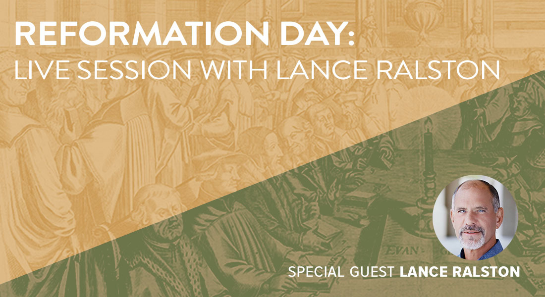 Reformation Day: Live Session with Lance Ralston
