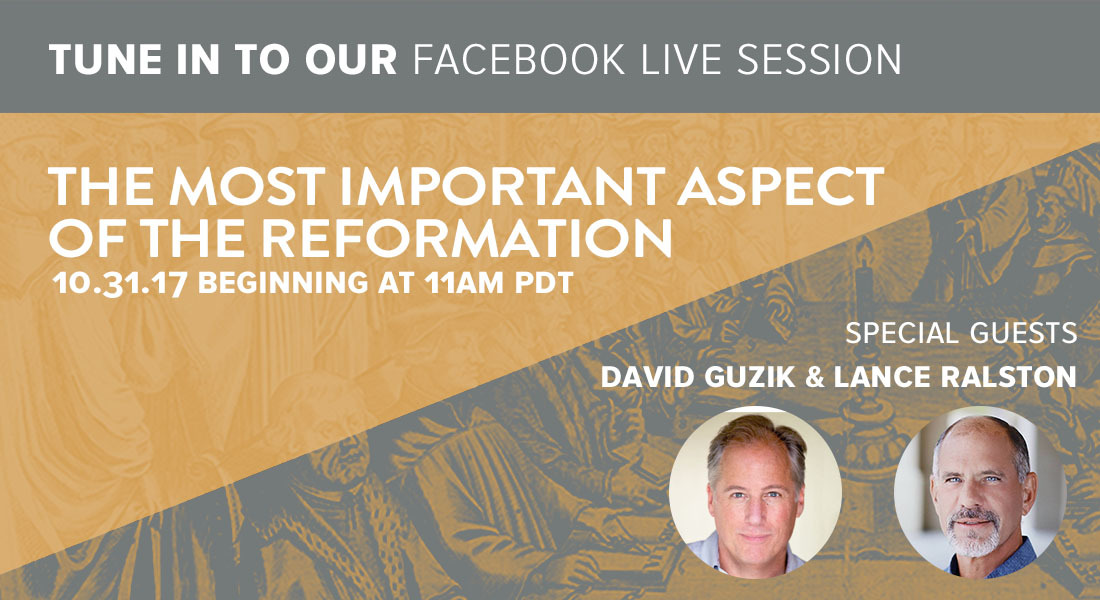 Reformation Day: Special FB Live Session with Guests David Guzik & Lance Ralston