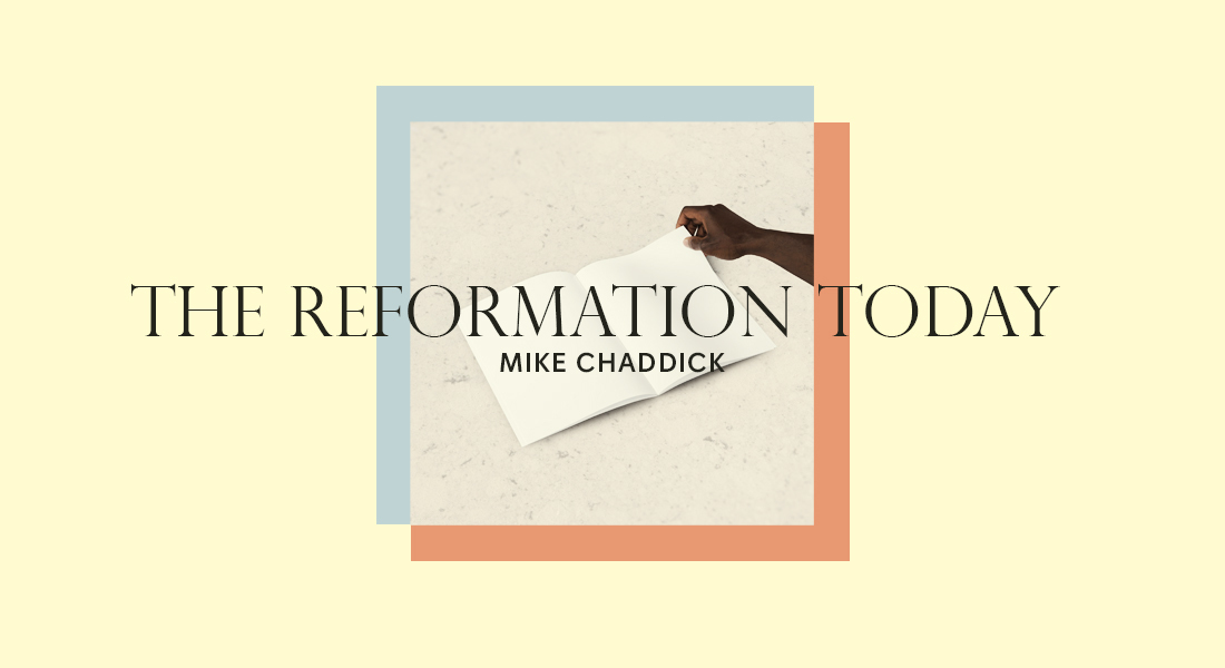 The Reformation Today