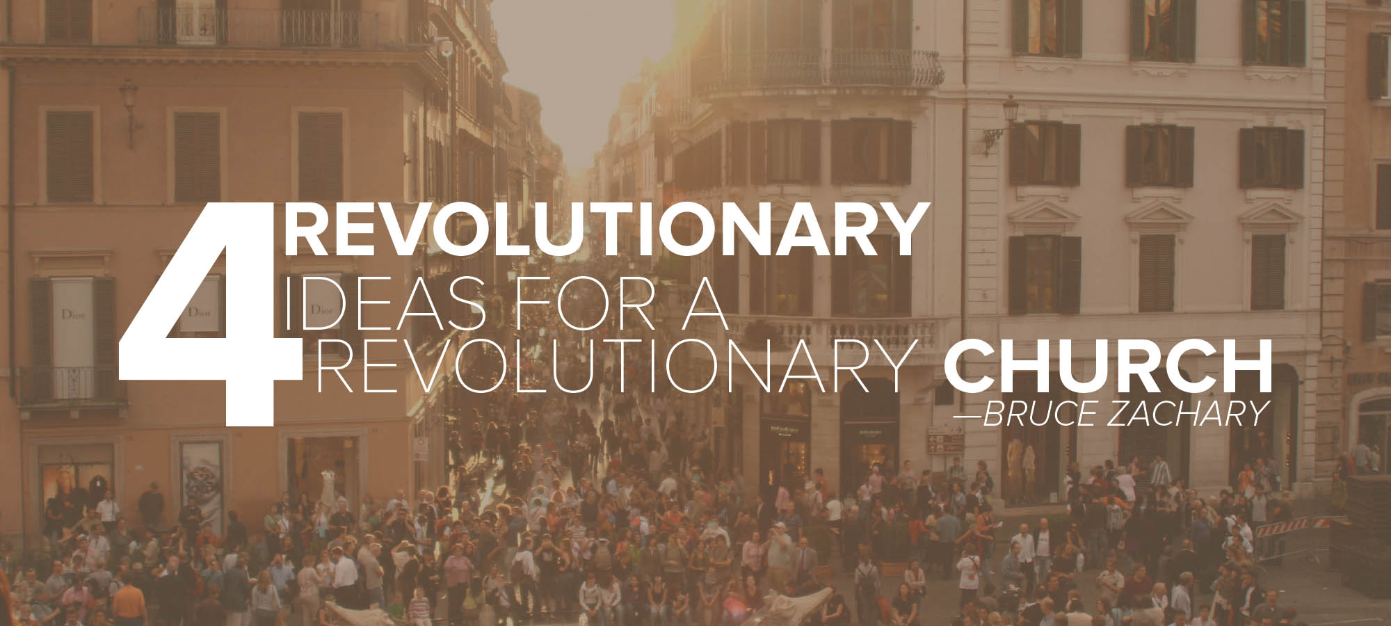 Four Revolutionary Ideas For a Revolutionary Church