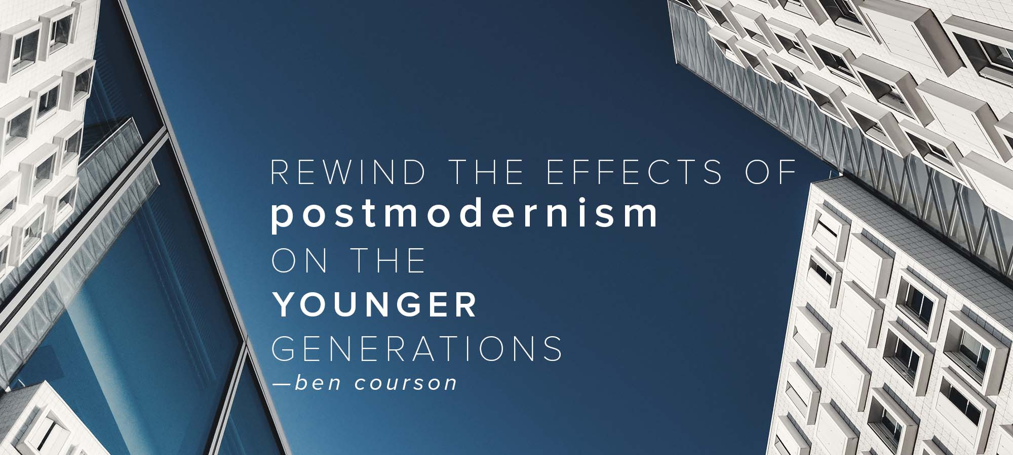 Rewind the Effects of Postmodernism on Younger Generations